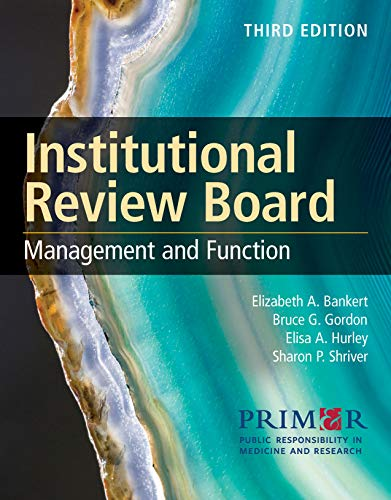Compare Textbook Prices for Institutional Review Board: Management and Function: Management and Function 3 Edition ISBN 9781284181159 by Public Responsibility in Medicine & Research (PRIM&R),Bankert, Elizabeth A.,Gordon, Bruce G.,Hurley, Elisa A.