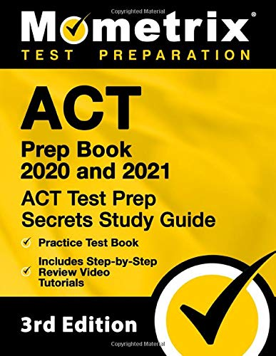 ACT Prep Book 2020 and 2021: ACT Test Prep Secrets Study Guide, Practice Test Book, Includes Step-by