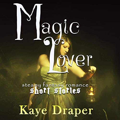 Magic Lover: Steamy Fantasy Romance Stories                   By:                                                                                                                                 Kaye Draper                               Narrated by:                                                                                                                                 Julia Pierce                      Length: 3 hrs and 3 mins     Not rated yet     Overall 0.0