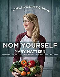 Simple Vegan Cooking: Nom Yourself by Mary Mattern