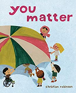 You Matter by [Christian Robinson]
