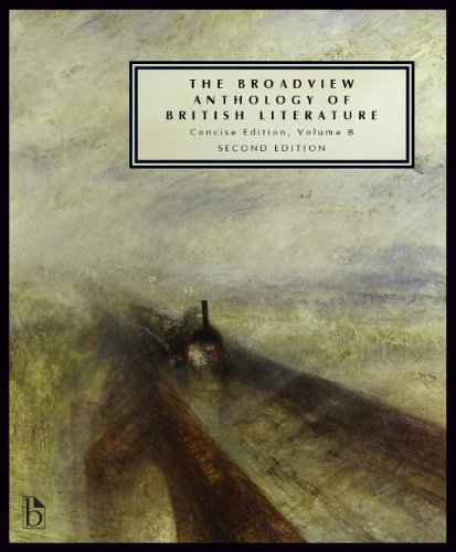 The Broadview Anthology of British Literature: Concise Volume B - Second Edition: The Age of Romanticism - The Victorian