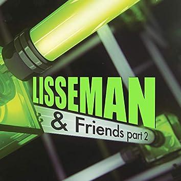 Lisseman & Friends, Pt. 2