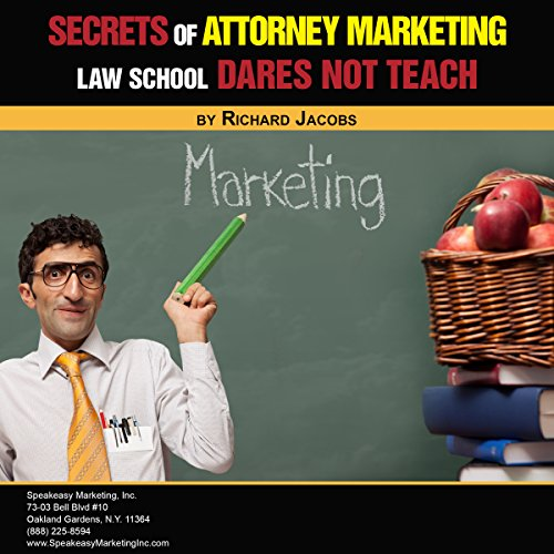 Secrets of Attorney Marketing Law School Dares Not Teach audiobook cover art