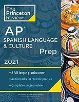 Princeton Review AP Spanish Language & Culture Prep, 2021: Practice Tests + Content Review + Strategies & Techniques (College Test Preparation)