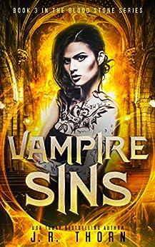 Vampire Sins: A Reverse Harem Romance (Blood Stone Series Book 3) by [J.R. Thorn]