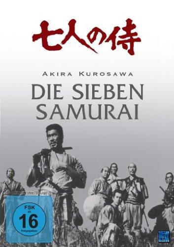 Akira Kurosawa - Die sieben Samurai (Kinofassung)