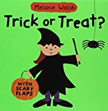 Trick Or Treat? by Walsh, Melanie (2009) Board book - Candlewick