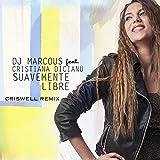 Suavemente Libre (Criswell Remix)...