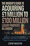 The Insider's Guide To Acquiring £1m‐ £100m Luxury Property In London