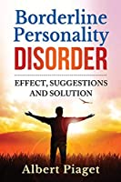 Borderline Personality Disorder: effect, suggestions and solution