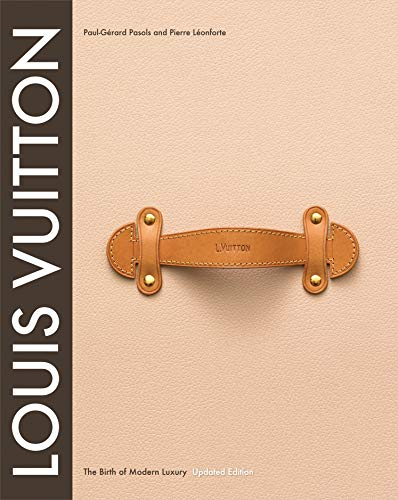 Real Estate Investing Books! - Louis Vuitton: The Birth of Modern Luxury Updated Edition: The Birth of Modern Luxury Updated Edition