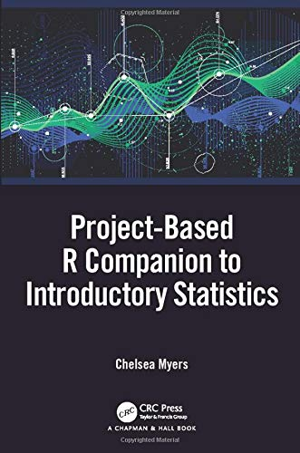 Project-Based R Companion to Introductory Statistics Front Cover
