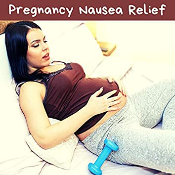 Pregnancy Nausea Relief - Relaxing New Age Music for Morning Sickness & Nausea Relief during Pregnancy, Safe for Pregnant Mom & Baby