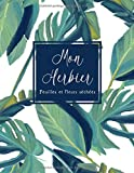 Mon Herbier: Cahier pour feuilles et fleurs pressées et séchées