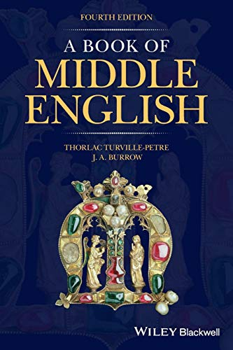 Compare Textbook Prices for A Book of Middle English 4 Edition ISBN 9781119619277 by Turville-Petre, Thorlac,Burrow, J. A.