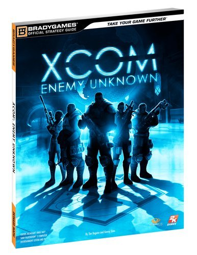 XCOM: Enemy Unknown Official Strategy Guide (Official Strategy Guides (Bradygames)) by BradyGames (2012-10-09)