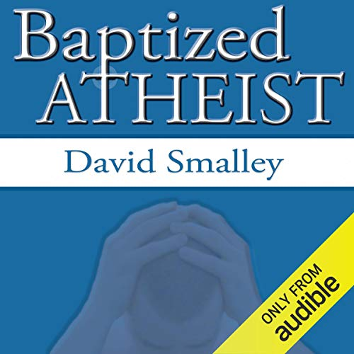 Baptized Atheist audiobook cover art