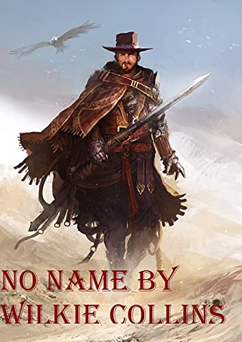 Wilkie Collins:No Name-Original Edition(Annotated) (English Edition)