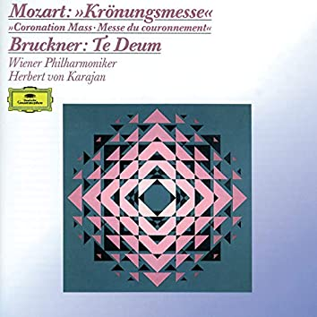 """Mozart: Mass K.317 """"Coronation Mass"""" / Bruckner: Te Deum"""