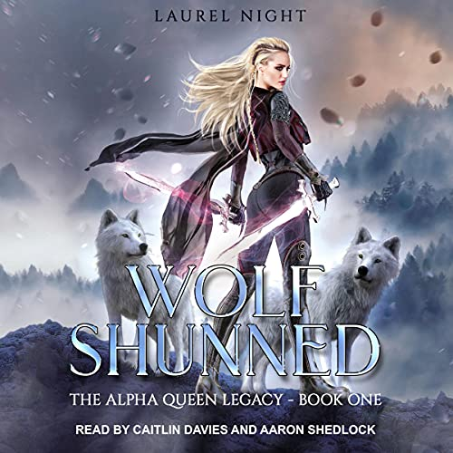 Wolf Shunned: The Warrior Queen Legacy, Book 1
