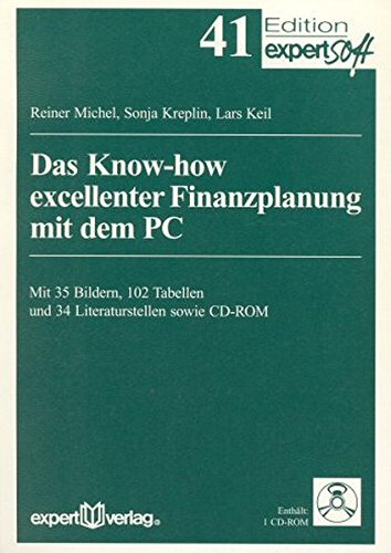 Das Know-how excellenter Finanzplanung mit dem PC (Edition expertsoft)