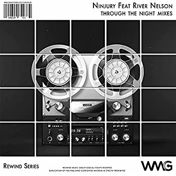 Rewind Series: Ninjury Featuring River Nelson - Through The Night Mixes