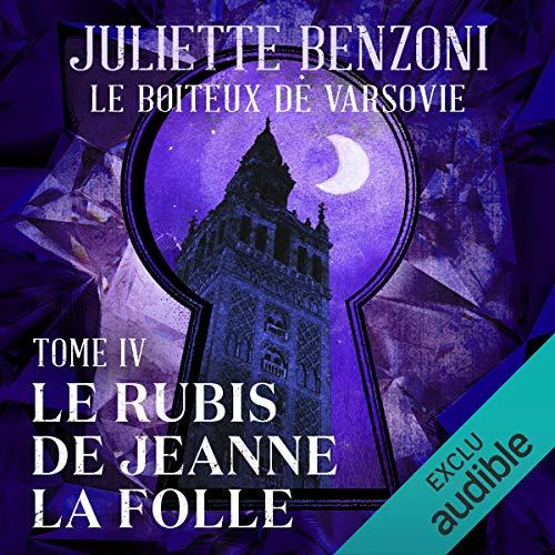 Le rubis de Jeanne la Folle     Le boiteux de Varsovie 4              De :                                                                                                                                 Juliette Benzoni                               Lu par :                                                                                                                                 Roland Agami                      Durée : 11 h et 50 min     7 notations     Global 5,0