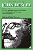 The Middle Works of John Dewey, 1899 - 1924: Essays and Miscellany in the 1915 period and German Philosophy and Politics and Schools of To-Morrow (Collected Works of John Dewey)