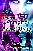 Hunters Vs. Vampire Snow White: (Large Print Hunters Trilogy Book 1) (Hunters Trilogy (Large Print))