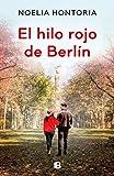 El hilo rojo de Berlín (Ediciones B)