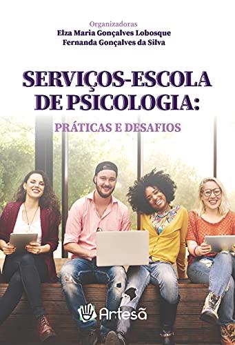 Serviços-escola de Psicologia: Práticas e Desafios