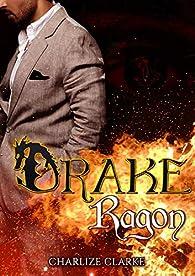 Drake Ragon par Charlize Clarke