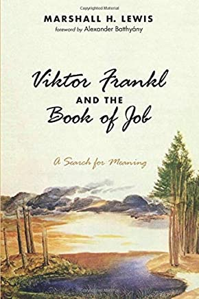 Viktor Frankl and the Book of Job: A Search for Meaning