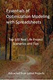 Essentials of Optimization Modeling with Spreadsheets: Top 100 Real Life Project Scenarios and Tips - Extracted from Latest Projects (English Edition)