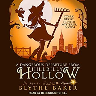 A Dangerous Departure from Hillbilly Hollow     Ozark Ghost Hunter Mysteries, Book 4              Written by:                                                                                                                                 Blythe Baker                               Narrated by:                                                                                                                                 Rebecca Mitchell                      Length: 4 hrs and 19 mins     Not rated yet     Overall 0.0