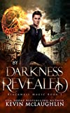 By Darkness Revealed: A military academy urban fantasy series. (Blackwell Magic)