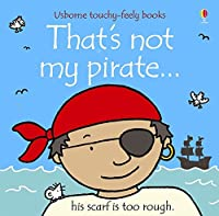 That's Not My Pirate (That's Not My...)