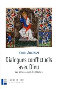 Paperback Dialogues conflictuels avec Dieu: Une anthropologie des Psaumes (Le monde de la Bible) (French Edition) [French] Book