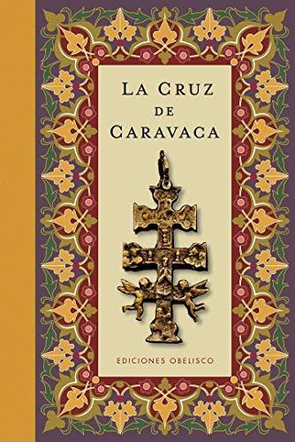 La cruz de Caravaca (Cartoné) (METAFÍSICA Y ESPIRITUALIDAD)