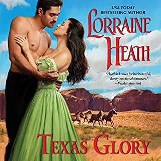 Texas Glory     Texas Trilogy, Book 2              Written by:                                                                                                                                 Lorraine Heath                               Narrated by:                                                                                                                                 Eva Kaminsky                      Length: 10 hrs and 27 mins     1 rating     Overall 4.0