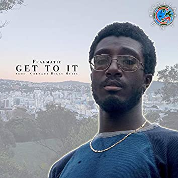 Get to It (feat. Grenada Hills Music)