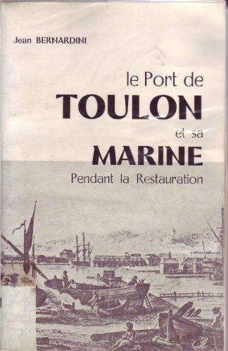 Le Port de Toulon et sa Marine pendant la Restauration