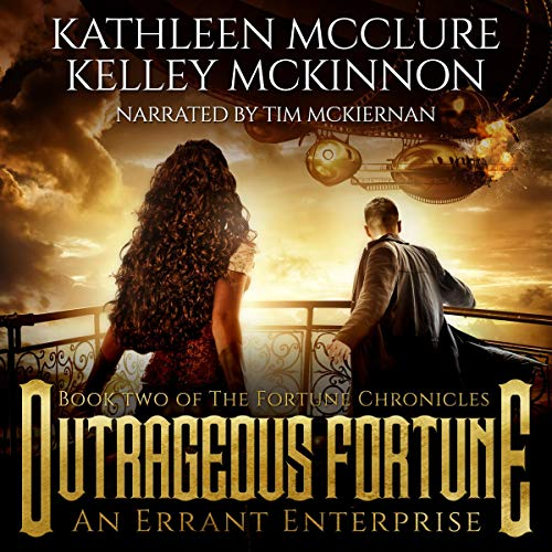 Outrageous Fortune: An Errant Enterprise      The Fortune Chronicles, Book 2              By:                                                                                                                                 Kathleen McClure,                                                                                        Kelley McKinnon                               Narrated by:                                                                                                                                 Tim McKiernan                      Length: 9 hrs and 2 mins     3 ratings     Overall 4.7