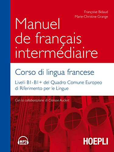 Manuel de français intermédiaire. Corso di lingua francese [Lingua francese]