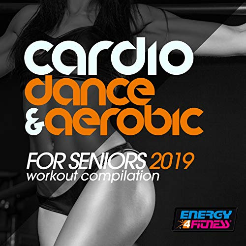 Cardio Dance & Aerobic For Seniors 2019 Workout Compilation (15 Tracks Non-Stop Mixed Compilation for Fitness & Workout - 128 Bpm / 32 Count)