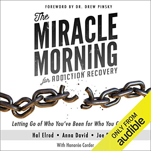 Page de couverture de The Miracle Morning for Addiction Recovery: Letting Go of Who You've Been for Who You Can Become