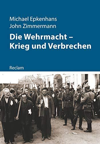 Die Wehrmacht – Krieg und Verbrechen: Reclam – Kriege der Moderne