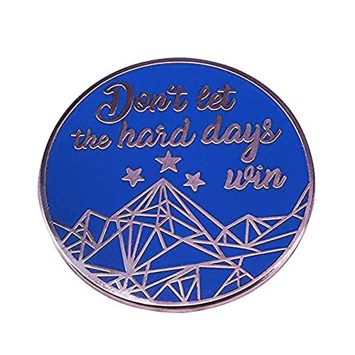 Lassen Sie die harten Tage nicht Emaille Pin Brosche ein Gericht aus Nebel und Wut Abzeichen Mental Health Schmuck gewinnen