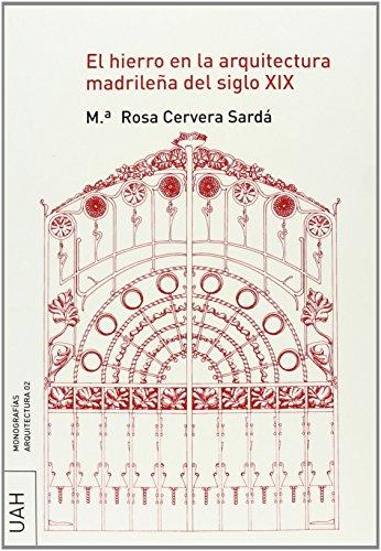El Hierro En La Arquitectura Madrileña de Rosa Cerv (2 feb 2014) Tapa blanda